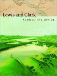 image of Lewis and Clark: Across the Divide