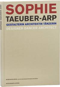 Sophie Taeuber-Arp: Designer Dancer Architect (First Edition)