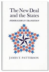The New Deal and the States: Federalism in Transition by  James T PATTERSON - First Edition - 1969 - from Lorne Bair Rare Books and Biblio.com
