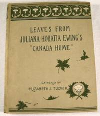 """Leaves from Juliana Horatia Ewing's """"Canada Home"""""""