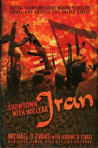 image of Showdown With Nuclear Iran: Radical Islam's Messianic Mission To Destroy Israel And Cripple The United States