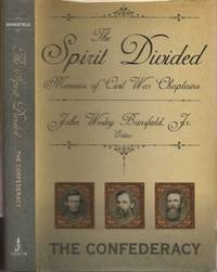 image of SPIRIT DIVIDED: Memoirs of Civil War Chaplains.  The Confederacy, The.