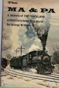 Ma & Pa a History of Maryland & Pennsylvania Railroad