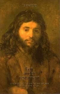 image of Een ander testament, onbekende geschriften over het leven van Jezus en zijn geheime leringen