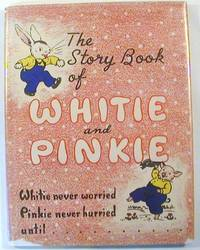 The Story Book of Whitie and Pinkie