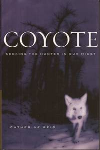 image of Coyote: Seeking the Hunter in Our Midst