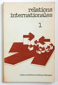 """Relations internationales, n° 1, mai 1974 : """"milieux d'affaires et politique étrangère"""""""