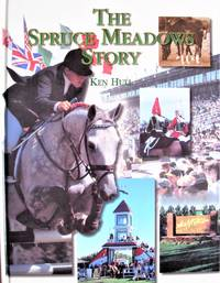 The Spruce Meadows Story