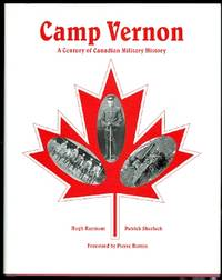 CAMP VERNON:  A CENTURY OF CANADIAN  MILITARY HISTORY.