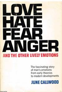 image of Love Hate Fear Anger and other lively emotions