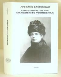 L'Invenzione Di Una Vita - Marguerite Yourcenar