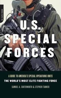 U. S. Special Forces : A Guide to America's Special Operations Units - the World's Most Elite...