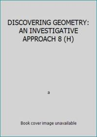 DISCOVERING GEOMETRY: AN INVESTIGATIVE APPROACH 8 (H)