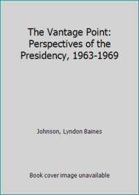 The Vantage Point: Perspectives of the Presidency, 1963-1969