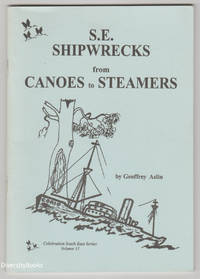 S.E. SHIPWRECKS FROM CANOES TO STEAMERS