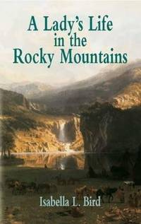 A Lady's Life in the Rocky Mountain (Economy Editions)
