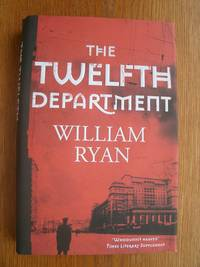 The Twelfth Department by  William Ryan - Signed First Edition - 2013 - from Scene of the Crime Books, IOBA (SKU: biblio15835)