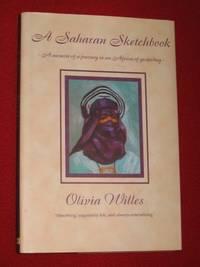 A Saharan Sketchbook: A Memoir of a Journey in an Africa of Yesterday