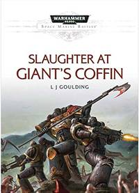 Slaughter at Giant's Coffin: A Space Marine Battles Hardcover Novel (Warhammer 40,000 40K 30K...