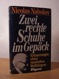 Zwei rechte Schuhe im Gepäck. Erinnerungen eines russischen Weltbürgers by  Nicolas Nabokov - Hardcover - 1975 - from ANTIQUARIAT WEBER GbR (SKU: 83562)