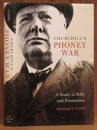 image of churchill's Phoney War: A Study in Folly and Frustration