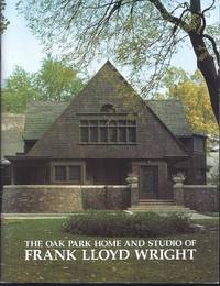 The Oak Park Home and Studio of Frank Lloyd Wright