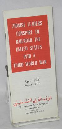 Zionist leaders conspire to railroad the United States into a Third World War: April, 1966 (second edition)