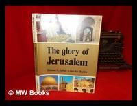 The Glory of Jerusalem / Shlomo S. Gafni, Text ; A. Van Der Heyden, Photography ; [English Version, Yael Guiladi] by  Shlomo S. (1932-) Gafni - Hardcover - 1982 Edition - 1982 - from MW Books Ltd. (SKU: 57984)