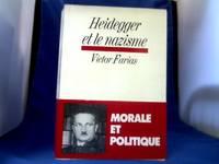 Heidegger et le Nazisme. Morale et Politique. Traduit de l´espagnol et de l´allemand...