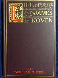 Life Of The Reverend James De Koven, D.D.