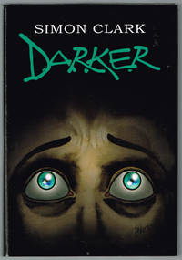 Darker by Simon Clark - Signed First Edition - 2007 - from Centigrade 233 (SKU: 001339)