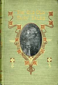 THE OLD OLD FAIRY TALES. Collected and Edited by Mrs. Valentine ..
