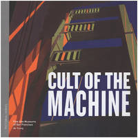 Cult of the Machine: A Pictorial