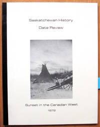 Saskatchewan History Date Review. Saskatchewan Dates of Interest and Dates With Interest to Saskatchewan