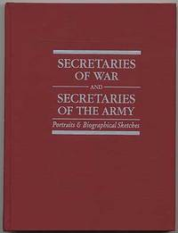 image of Secretaries of War and Secretaries of the Army: Portraits & Biographical Sketches