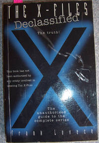 X-Files, The: Declassified - The Unauthorized Guide to the Complete Series
