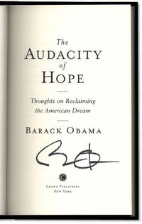 The Audacity of Hope: Thoughts On Reclaiming The American Dream.
