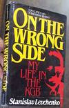 image of On the Wrong Side; My Life in the KGB