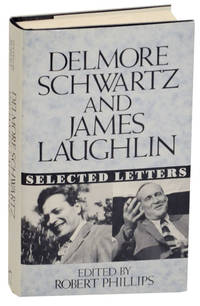 Delmore Schwartz and James Laughlin Selected Letters