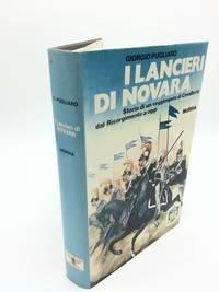 I Lancieri Di Novara: Storia di un reggimento di Cavalleria dal Risorgimento a oggi
