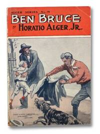 Ben Bruce; or, Only a Bowery Newsboy (Alger Series No. 79)