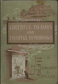 Cheerful to-Days and Trustful to-Morrows