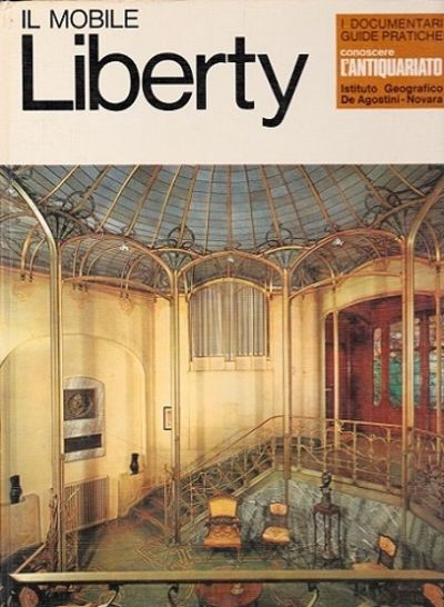 Il Mobile Liberty By Rossana Bossaglia First Edition