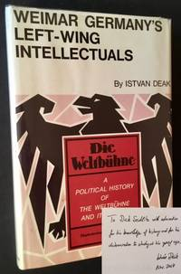Weimar Germany's Left-Wing Intellectuals: A Political History of the Weltbuhne and Its Circle