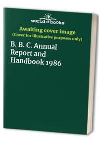 B. B. C. Annual Report and Handbook 1986