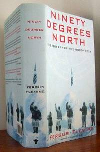 image of Ninety Degrees North : The Quest for the North Pole