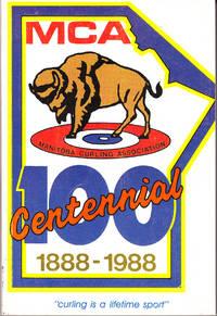 Manitoba Curling Association 100th Bonspiel 1988 Yearbook by Manitoba Curling Association - Paperback - 1st Printing - 1988 - from John Thompson (SKU: 3198)