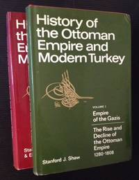 History of the Ottoman Empire and Modern Turkey (2 Vols.)