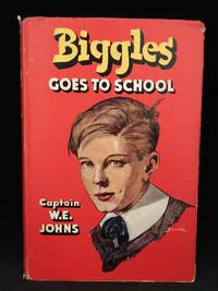 image of Biggles Goes to School; The Story of Biggles' Early Life and School Days (Main character: Biggles; Publisher series: Biggles Series.)