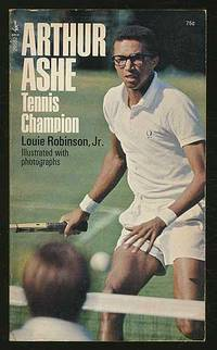 Arthur Ashe: Tennis Champion by  Jr  Louie - Paperback - 1973 - from Between the Covers- Rare Books, Inc. ABAA (SKU: 240562)